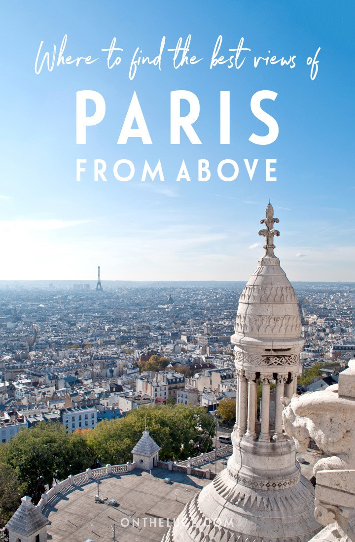 Where to find the best views of Paris from above, with panoramic viewpoints of Paris including the Eiffel Tower, Montparnasse Tower, Sacré-Cœur Basilica and Arc de Triomphe. #Paris #France #cityviews #viewpoints #Parisfromabove