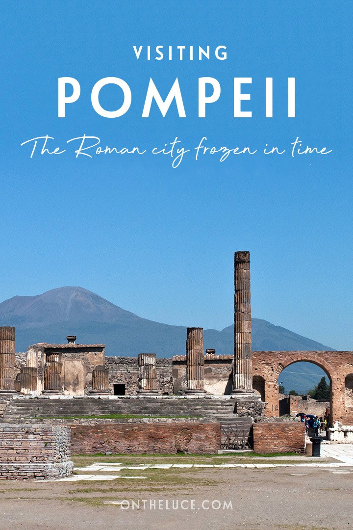 A guide to visiting Pompeii in Italy, the archaeological site which was preserved like a snapshot of Roman life frozen in time when Mount Vesuvius erupted in 79 AD – everything you need to know to plan your visit to Pompeii   Visiting Pompeii Italy   Pompeii archaeological site   Pompeii travel guide