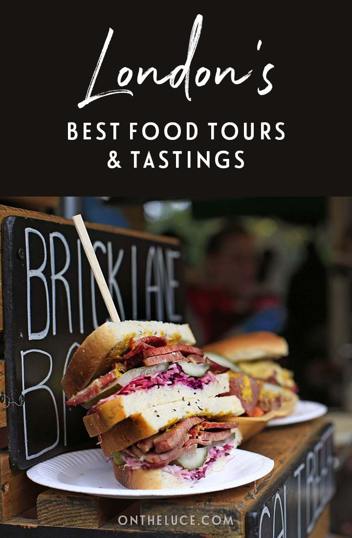 The best London food tours and tastings – 10 great London tours for foodies, from neighbourhood walks and market tours to cheese tasting and sweet treats. #London #England #food #tour