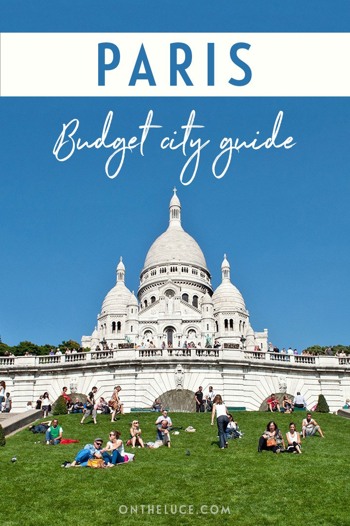 A budget city guide to Paris – money-saving tips to cut your costs on sights, museums, food and travel #Paris #France #budget #budgetParis
