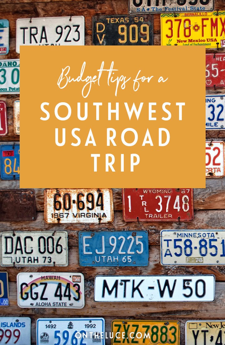Tips for a planning a southwest USA road trip on a budget – how to save money and make the most of your time on the road. #southwestusa #roadtrip #southwest #usa #budget #budgettravel #moneysaving