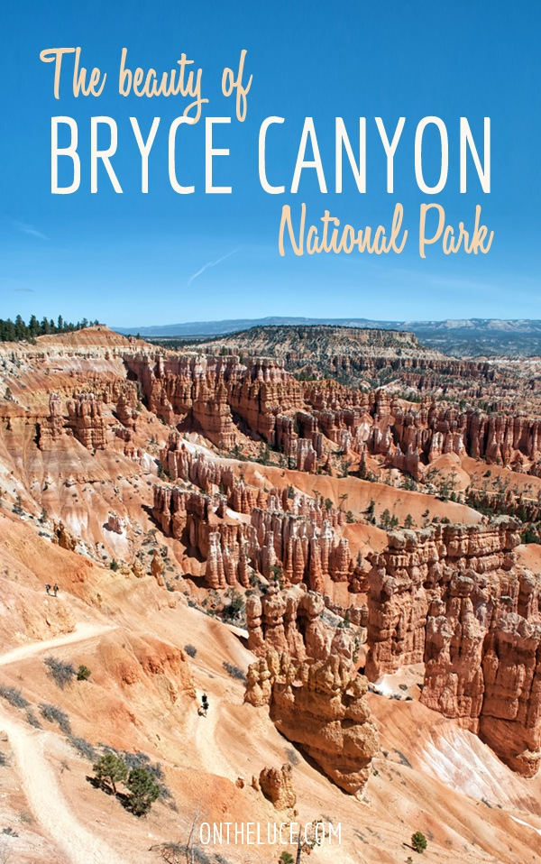 The beauty of Bryce Canyon National Park, Utah – On the Luce travel blog