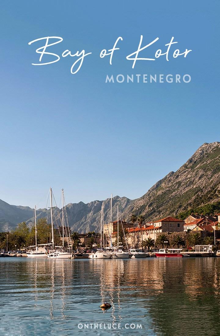 Things to do in the Bay of Kotor (Boka Kotorska), Montenegro, with towering peaks, a rocky coastline and pretty historic Venetian style waterside towns #Kotor #BayofKotor #Montenegro