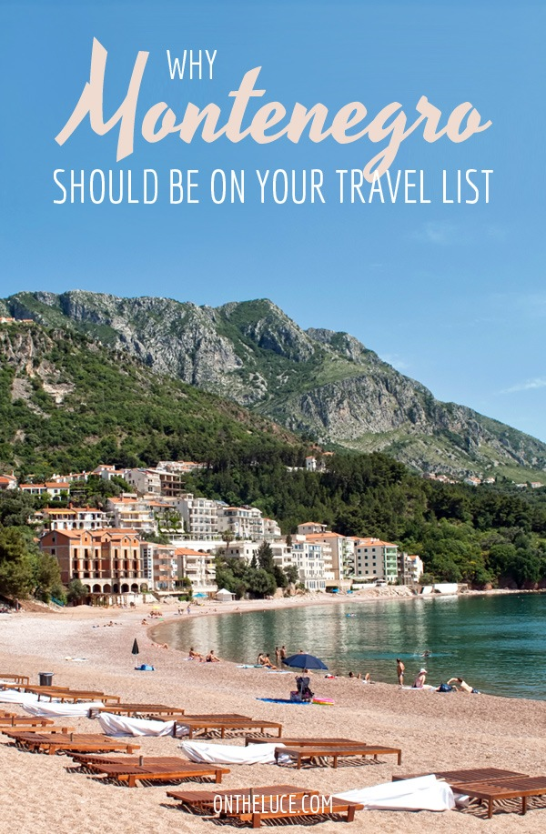 Why Montenegro should be on your travel list – On the Luce travel blog
