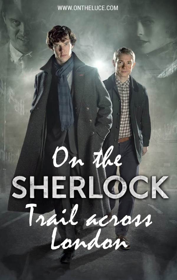 Following the Sherlock trail across London – a walking route of locations from the BBC TV series