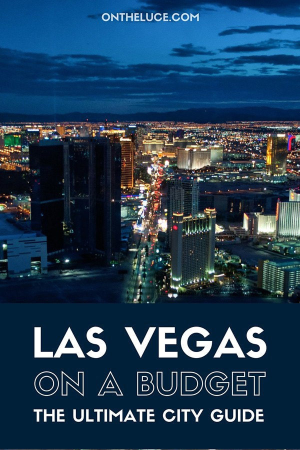 Visiting Las Vegas on a budget – how to save money on sightseeing, activities, food and drink, city views and transport on an Las Vegas, Nevada, city break. #LasVegas #vegas #Nevada #USA #budget #budgettravel #budgetlasvegas