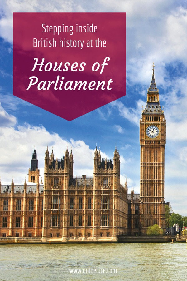 Touring the Palace of Westminster in London – home to the Houses of Parliament, at the heart of centuries of British history – ontheluce.com