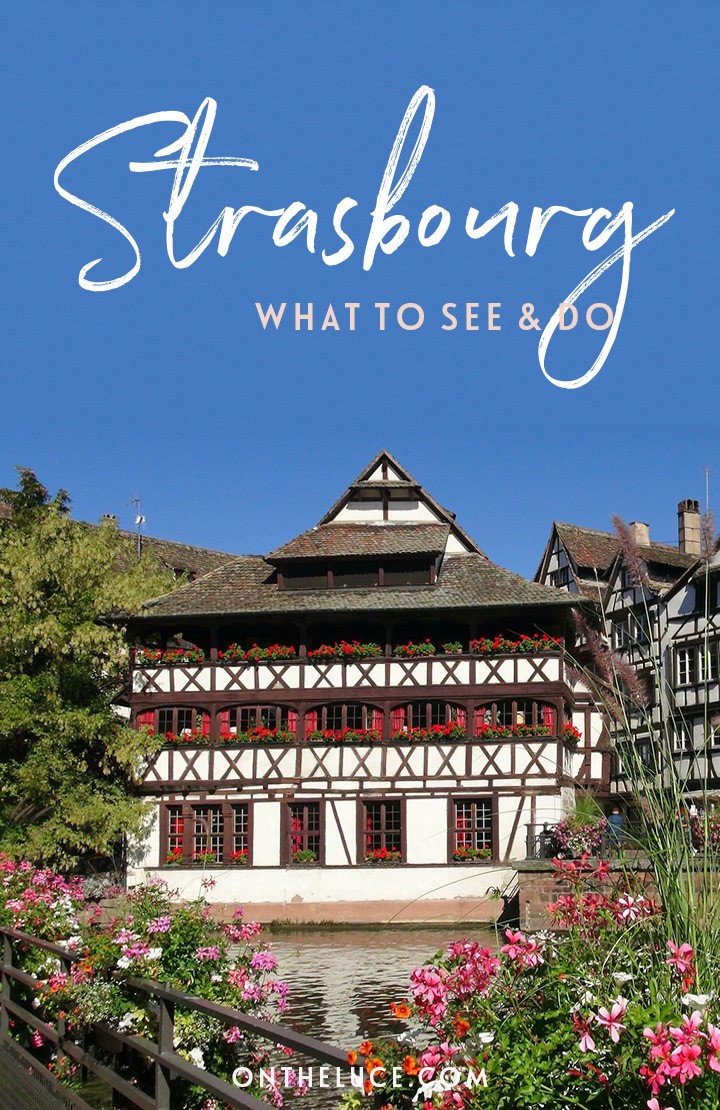 The top things to see and do in Strasbourg, France, including boat trips, city views, light shows and Alsace food. #Strasbourg #France #Alsace