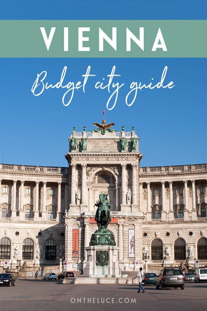 A budget city guide to Vienna, Austria – money-saving tips to cut your costs on sights, nights out, food and travel #Vienna #Austria #budget #budgettravel #budgetVienna