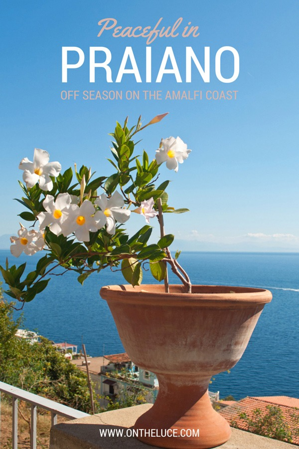 Peaceful in Praiano: Off-season on the Amalfi Coast – On the Luce