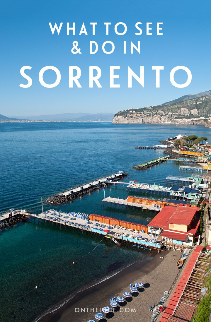 The best things to do in Sorrento, the charming Southern Italian town overlooking the Bay of Naples | Top things to do in Sorrento | Visiting Sorrento Italy | Sorrento travel guide