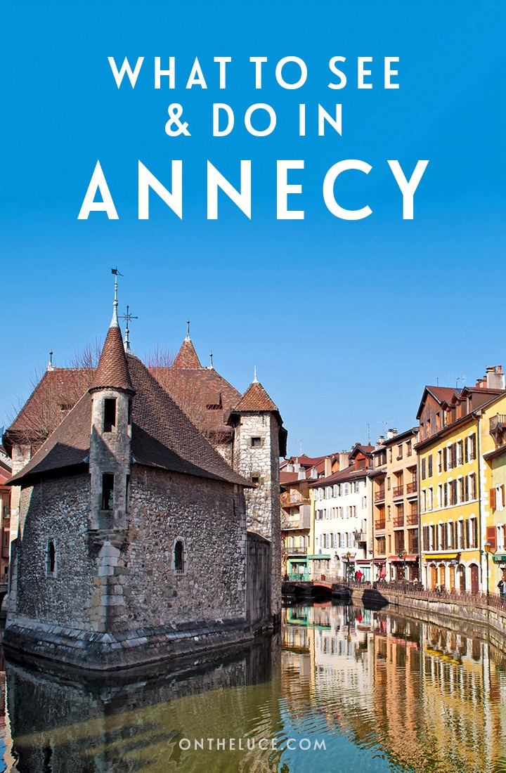 The top things to do in Annecy in south-east France, a pretty French lakeside town, including castles, boat trips, beaches and markets. #France #LakeAnnecy #Annecy