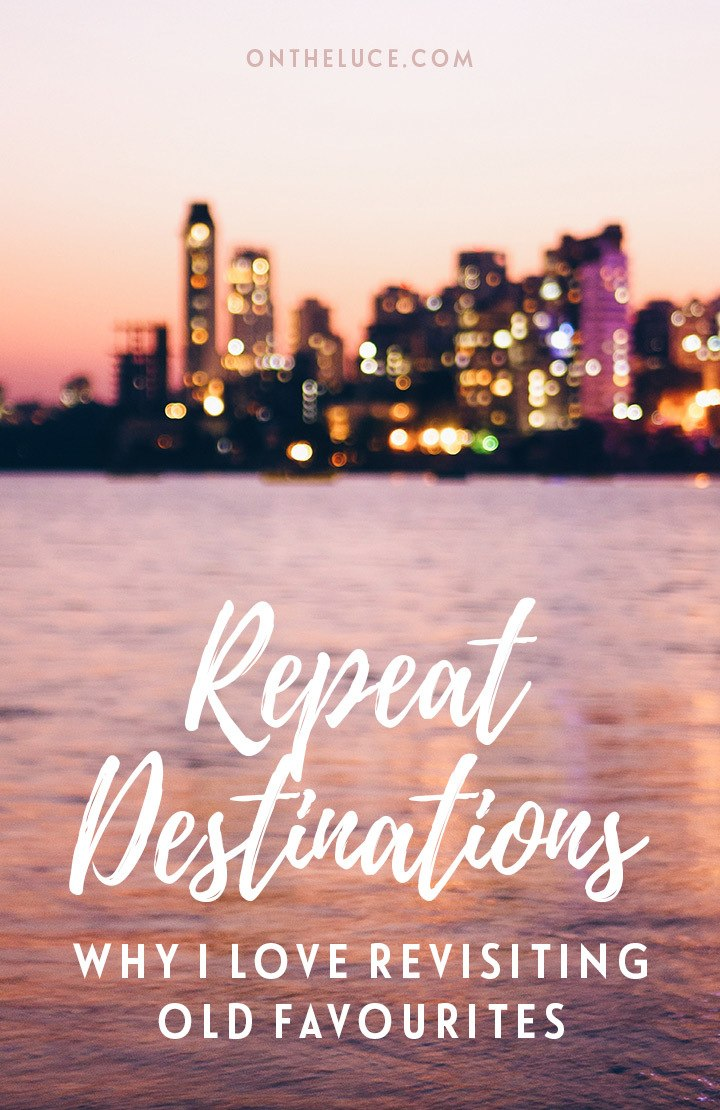 Do you like to revisit places or are you always on to the next destination? Here are five reasons why I love to make a return visit to an old favourite destination.