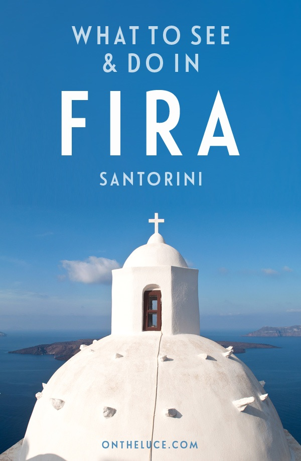 The best things to do in Fira, the main town on the Greek island of Santorini, home to donkeys, domed churches and spectacular views   Top things to do in Fira   Things to do in Santorini   Fira Santorini travel guide