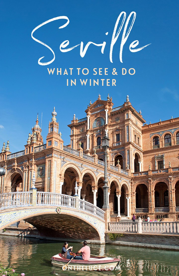 A winter weekend in Seville – what to see and do in Seville in winter, from stunning architecture to tasty tapas #Seville #Spain #winter
