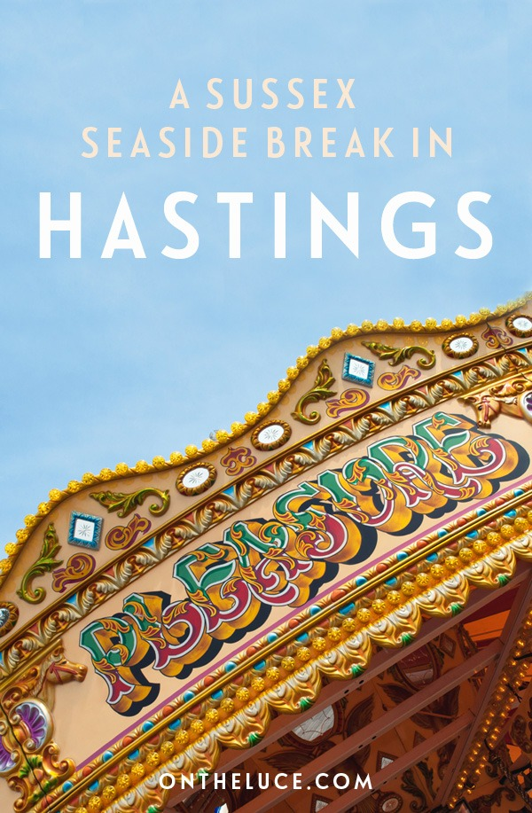 What to see in the coastal town of Hastings in East Sussex on England's south coast – a traditional seaside resort and fishing town turned artistic hub #Sussex #Hastings
