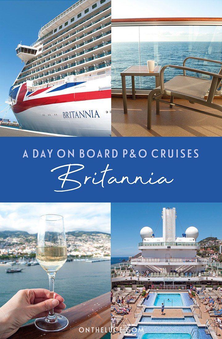 A day on board P&O Cruises Britannia – what it's like on board ship for a typical day cruising the Canary Islands #cruise #pando #britannia