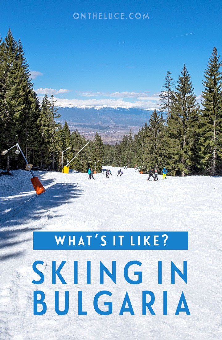What's it like skiing in Bulgaria?