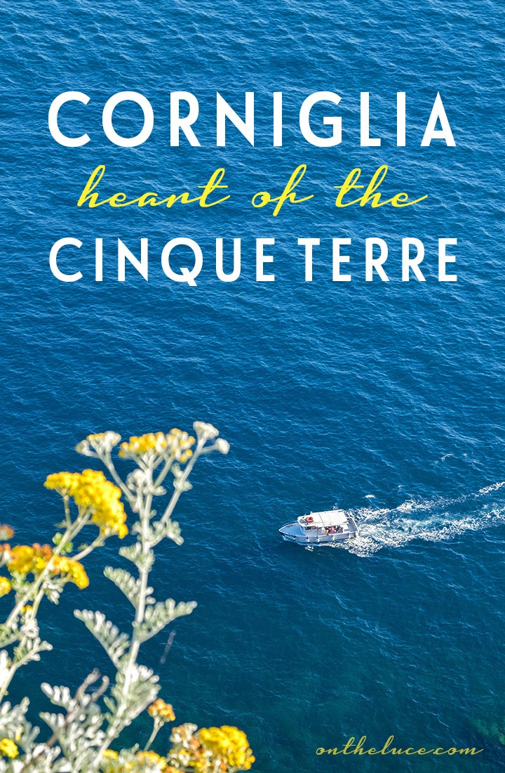 A guide to visiting Corniglia, Cinque Terre – where to stay, eat and what to do in the most central of the five villages and the quietest and least commercialised with plenty of understated charm #Italy #CinqueTerre #Corniglia