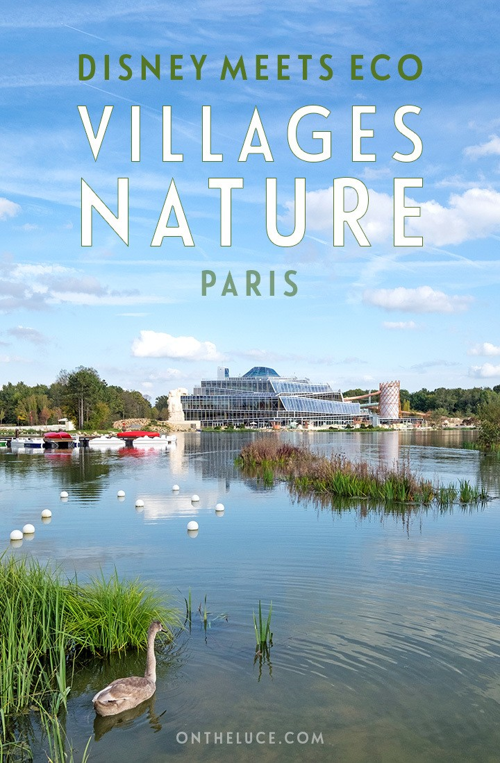*New* Exploring Villages Nature Paris, the new resort that mixes family fun with eco-friendly facilities, stylish design, a dose of Disney magic and a touch of French flair.