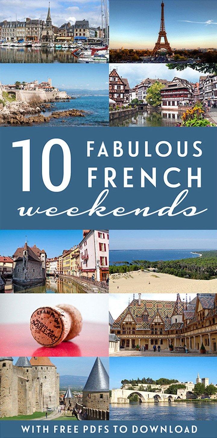 10 of the best tried-and-tested French weekend break itinerary ideas – from city breaks to beach escapes, historic castles to wine regions – including free downloadable PDF guides   Weekends in France   French weekend break ideas   Short breaks in France   France trip ideas