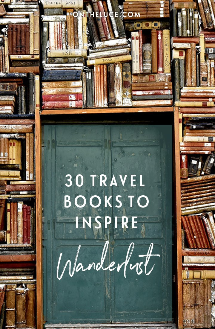 Be transported around the world from within the page of a book with these 30 books for travellers, travel books guaranteed to inspire your wanderlust #books #reading #travelbooks #travelreads