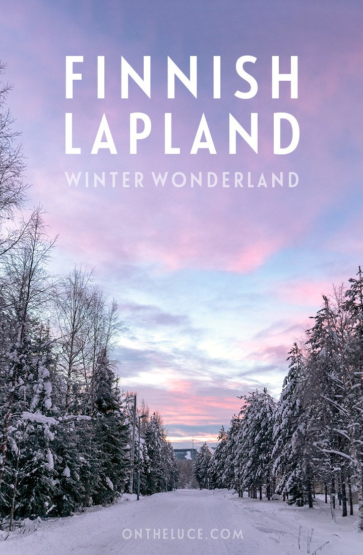 A winter wonderland trip to Rovaniemi in Finnish Lapland, a snow-filled escape to the edge of the Arctic Circle, featuring husky sleds, reindeer sleighs, Northern Lights hunting and meeting Santa #Lapland #Finland #Rovaniemi #winter