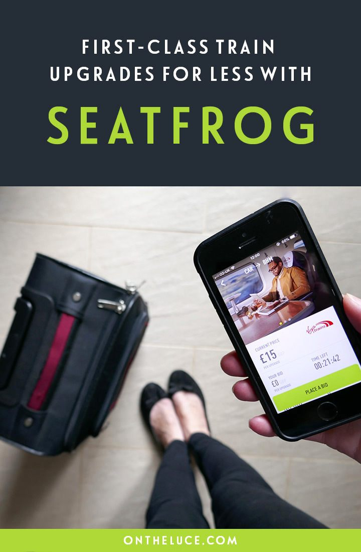 First-class train travel on a budget – a review of the Seatfrog app which lets you upgrade your Virgin Trains journeys quicky, easily and cheaply #train #budget #railtravel