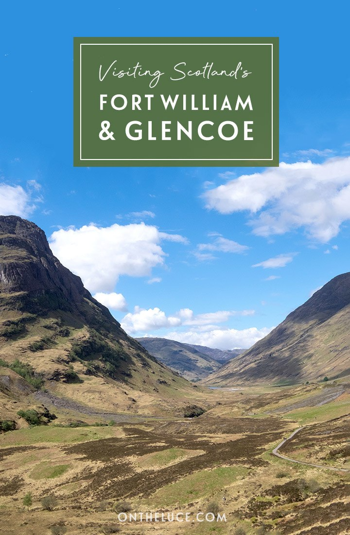 A guide to visiting Fort William and Glencoe in the Scottish Highlands – 13 of the top things to do from hiking and climbing to cosy pubs and historic stories   Things to do in Fort William   Things to do in Glencoe   Scottish Highlands   Things to do in Scotland