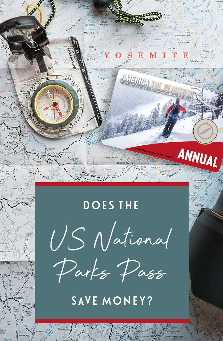 Does buying an America the Beautiful annual US National Parks Pass save you money on visiting National Parks in the USA? A guide to using the US National Parks Pass   US National Parks Pass   America the Beautiful Pass   US National Parks guide