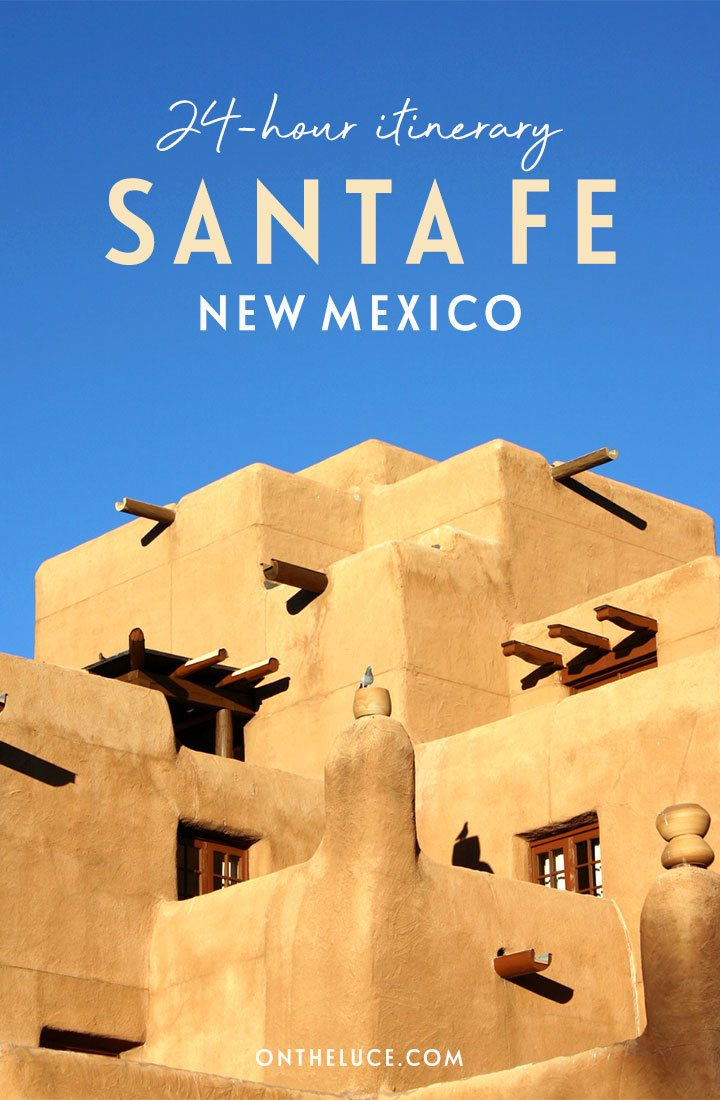 How to spend one day in Santa Fe, New Mexico, a 24-hour itinerary of art, culture, history, food and drink in this laid-back 'city different'   Things to do in Santa Fe   Santa Fe itinerary   Santa Fe New Mexico   Southwest USA