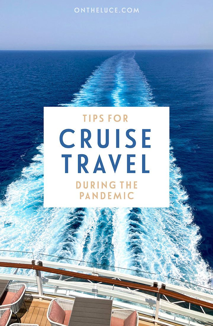 A guide to cruise travel during the Covid-19 pandemic, with tips for planning your trip, new travel procedures and what to expect on board | Cruise travel | Cruising during the pandemic